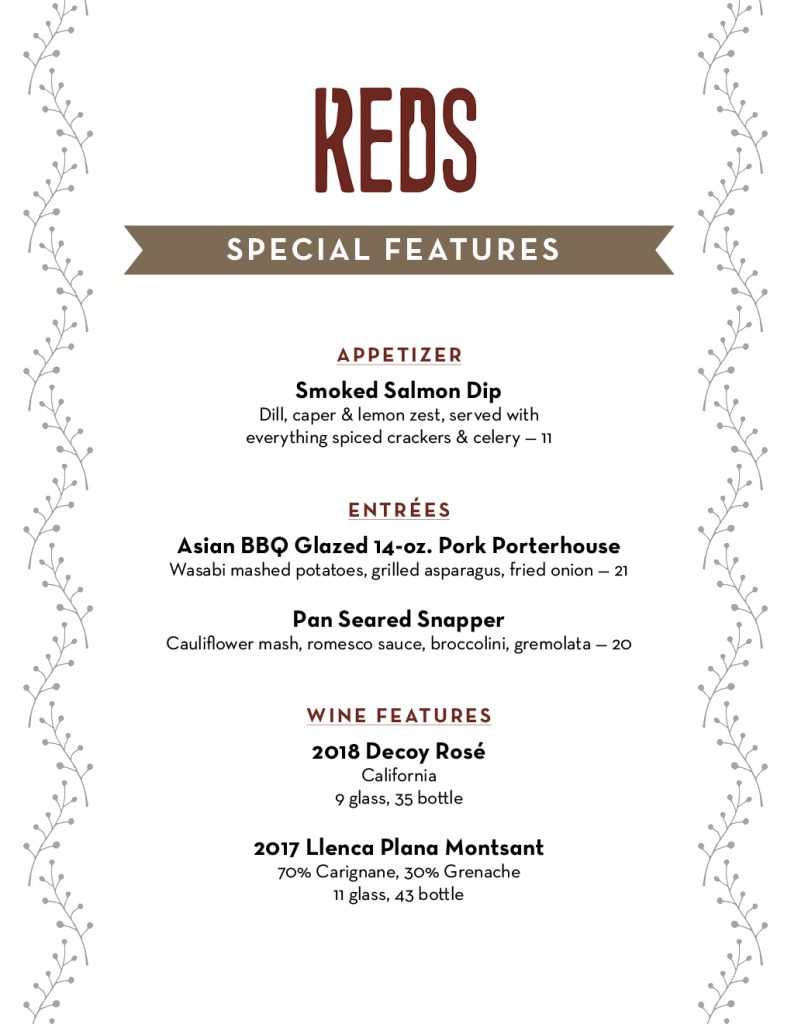 Come try our September special features! Smoked Salmon Dip Asian BBQ Glazed 14-oz. Pork Porterhouse Pan Seared Snapper