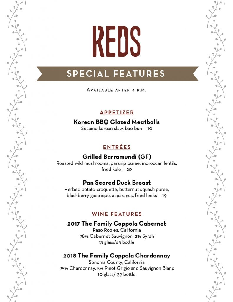 Come try our chef's October special features! (Available after 4 p.m.) Korean BBQ Glazed Meatballs Grilled Barramundi (GF) Pan Seared Duck Breast